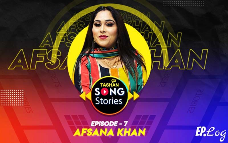 9X Tashan Song Stories: Episode 7 With Afsana Khan