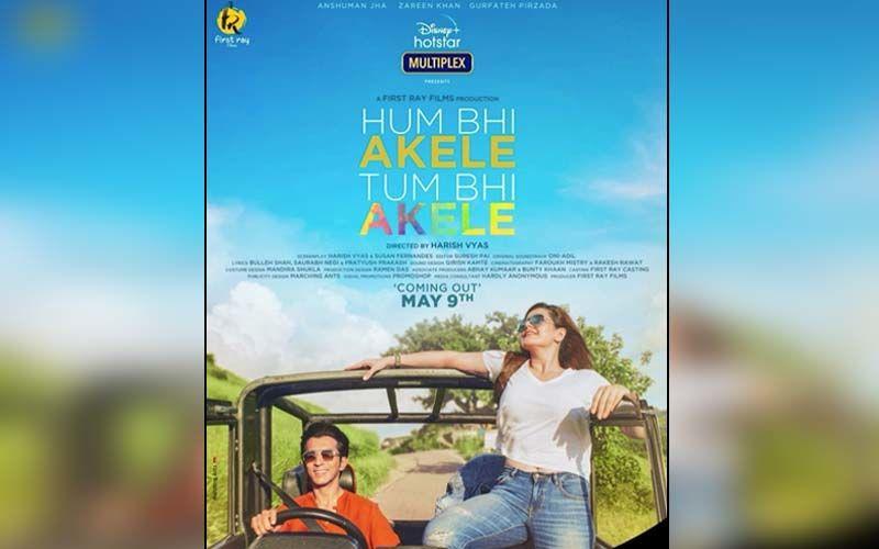 Hum Bhi Akele Tum Bhi Akele: Zareen Khan And Anshuman Jha's Film To Release On 9th May On OTT
