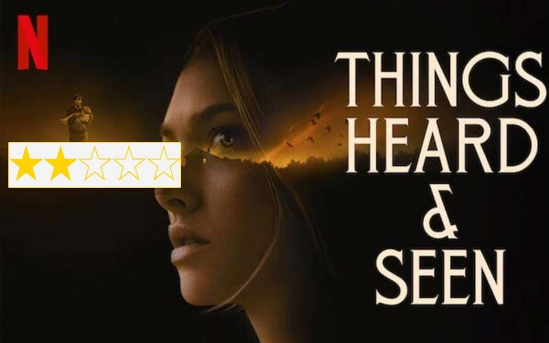 Things Heard & Seen Review: Amanda Seyfried And James Norton Starrer Is Pretty, Eerie But Unconvincing