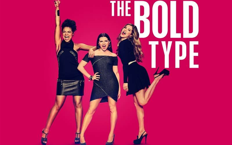 Must Watch - The Bold Type: Katie Stevens, Aisha Dee & Meghann Fahy Brings Us A Show Full Of Entertainment, Brilliant Performance, & Gripping Storyline!