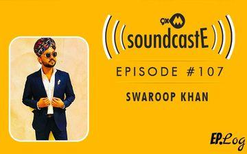 9XM SoundcastE: Episode 107 With Swaroop Khan