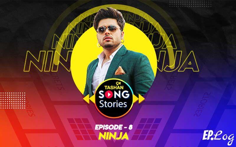 9X Tashan Song Stories: Episode 8 With Ninja