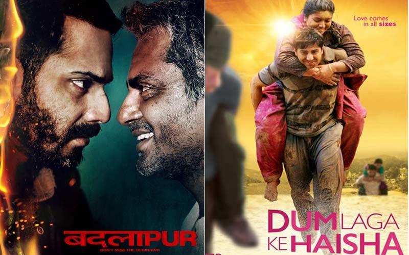 Varun Dhawan's Badlapur And Ayushmann Khurrana-Bhumi Pednekar's Dum Laga Ke Haisha; 2 Content Driven Films To Chase Your Lockdown Blues-PART 39