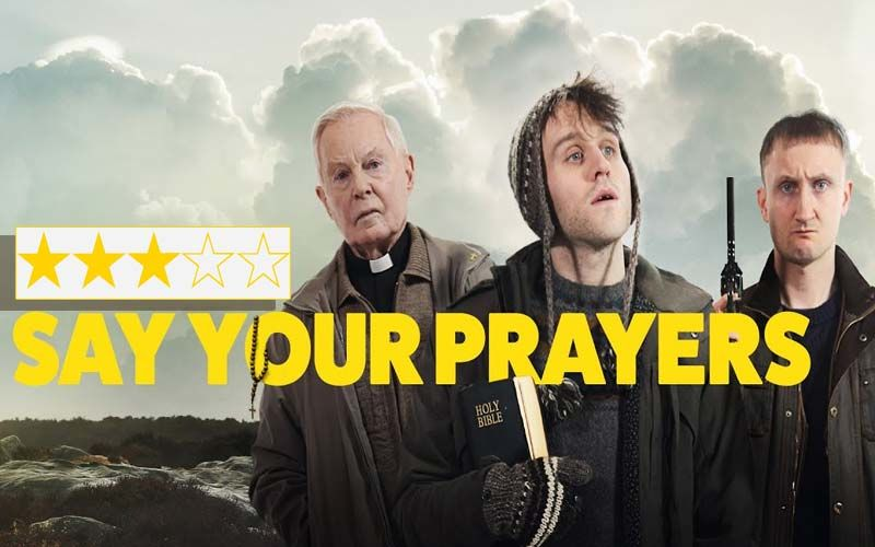 Say Your Prayers Review: The Film Takes Hilarious Potshots At Organized Religion
