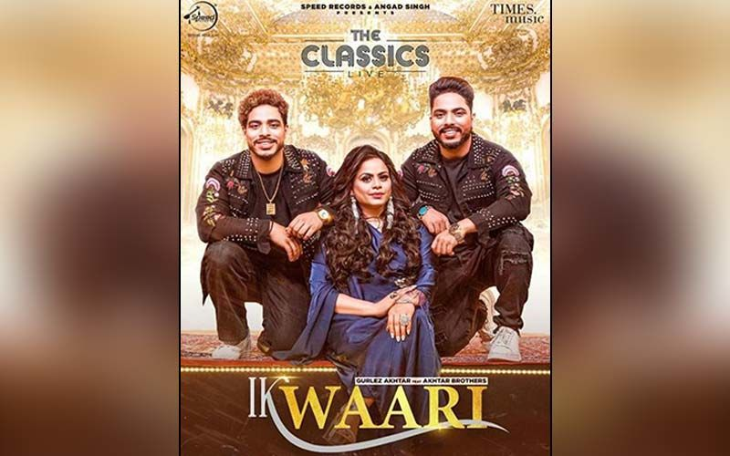 Ik Waari: Gurlej Akhtar Joins hands With Akhtar Brothers For Their New Song