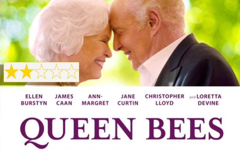 Queen Bees Review: Ellen Burstyn And James Caan Starrer Is A Wannabe 'Ikiru'