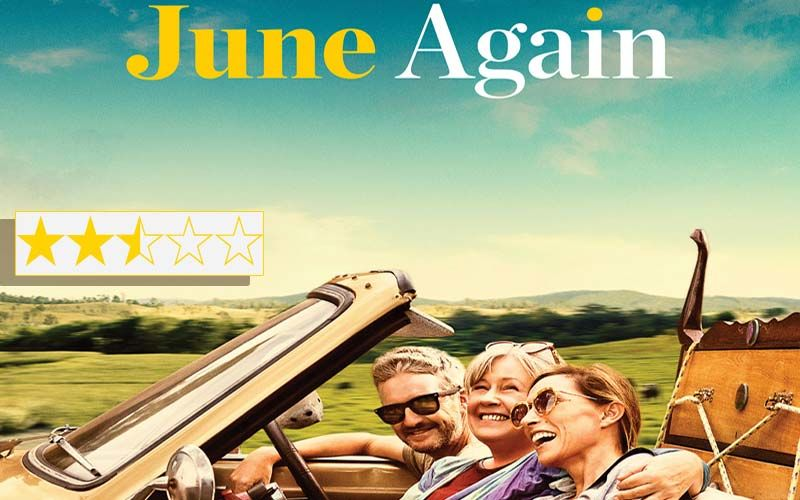 June Again Review: Noni  Hazlehurst's Film Is A Grown-up Fairytale Masquerading As An Authentic Real Life Drama