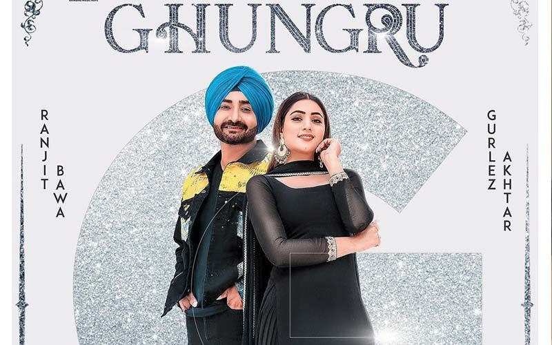 New Song Alert- 'Ghungru' By Ranjit Bawa Is Playing Exclusively On 9X Tashan