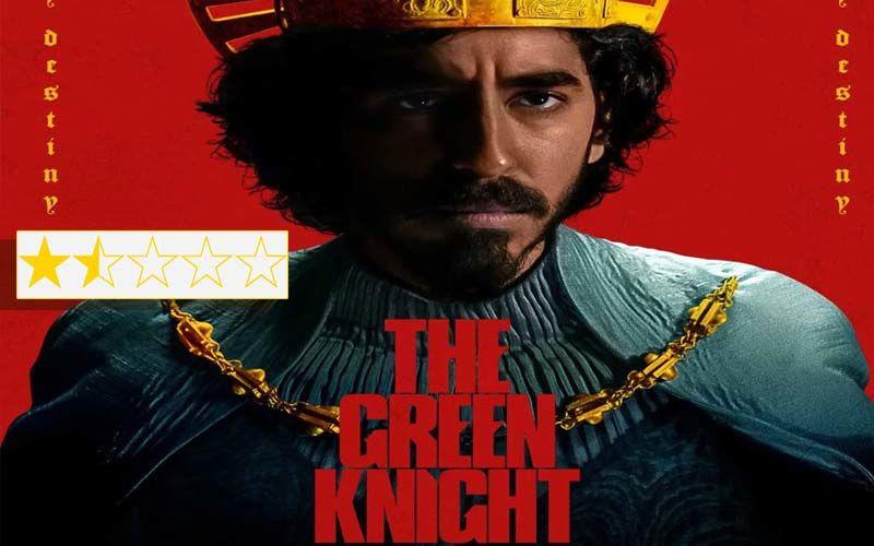 The Green Knight Review: Dev Patel As King Arthur's Nephew Is A Joke
