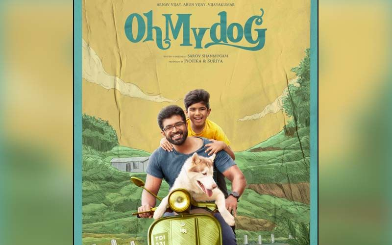 Official Poster Of Arun Vijay Starrer Oh My Dog Out On Social Media Here's A Glimpse Into The Light Comedy Film