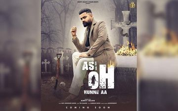 Amrit Maan's New Song 'Asi Oh Hunne Aa' Teaser Released