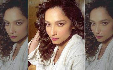 Ankita Lokhande Sends Out A Message While Sharing Stunning Snaps From Her Photoshoot: 'You Have Nothing To Prove To ANYONE'