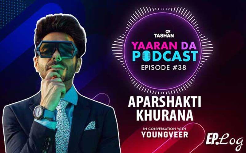 9X Tashan Yaaran Da Podcast: Episode 38 With Aparshakti Khurrana