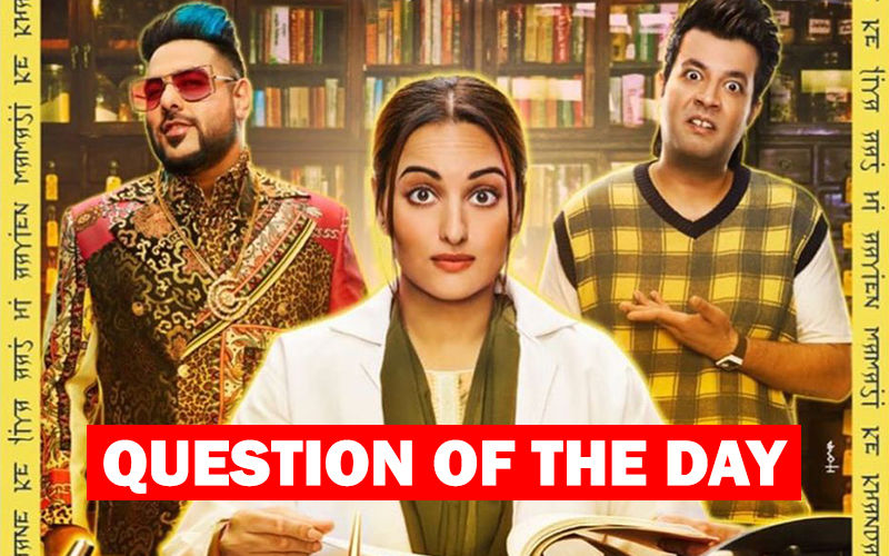 Are You Excited About Sonakshi Sinha's Friday Release, Khandaani Shafakhana?