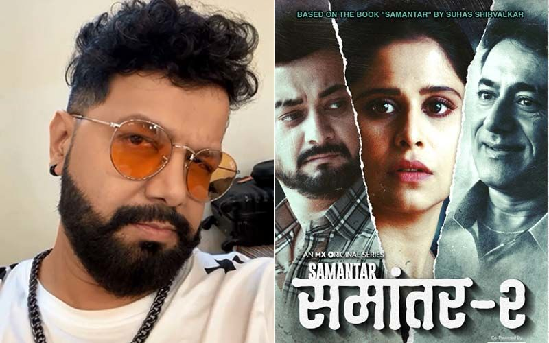 Avadhoot Gupte Can't Wait To Binge-Watch Samantar 2 And Find Out Where Kumar Mahajan's Fate Takes Him