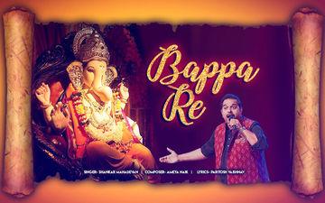 इस गणेश चतुथी पर भगवान गणेश का स्वागत करे 9X मीडिया के गीत 'बाप्पा रे' से
