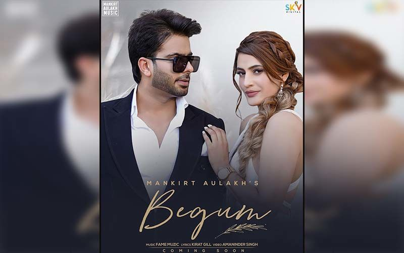 New Song Alert- 'Begum' By Mankirt Aulakh Playing Exclusively On 9X Tashan!