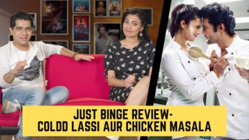 Binge Or Cringe: Is ALTBalaji's Coldd Lassi Aur Chicken Masala Tasty Enough To Satiate Your Hunger?