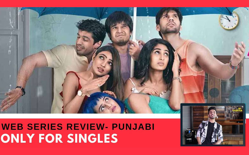 Binge Or Cringe: Is MX Player's New Web Show 'Only For Singles' Worthy Enough To Keep Singles Glued?