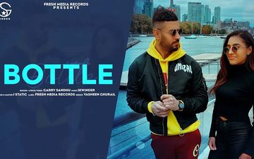 Bottle: New Song By Garry Sandhu Is Out Now