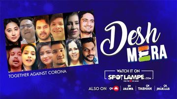SpotlampE Launches Desh Mera - Together Against Corona Track Sung By 12 Eminent Artists; Song Boost The National Morale