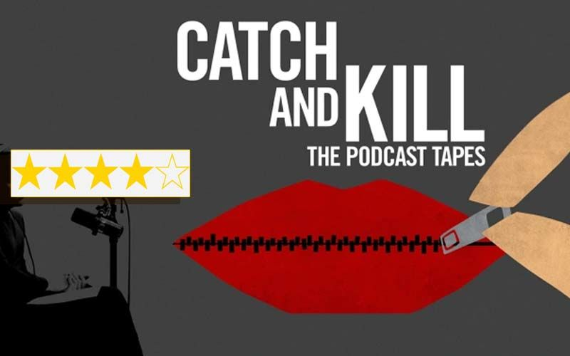 Catch And Kill-The Podcast Tapes Review: The Docu-Series Is Explosive And A Must-Watch