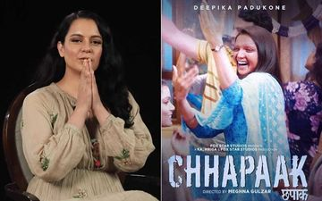 Kangana Ranaut Thanks Deepika Padukone For Chhapaak, 'Brings Back Memories Of Acid Attack On Rangoli' - VIDEO