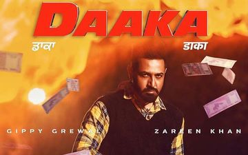 Daaka: Five Reasons To Watch Gippy Grewal And Zareen Khan Starrer Upcoming Film