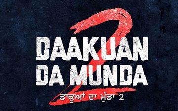 Daakuan Da Munda 2: Dev Kharoud Starrer Gets A New Release Date