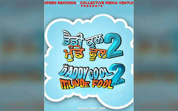 Daddy Cool Munde Fool 2: Ranjit Bajwa And Jassie Gill Starrer Gets A Release Date