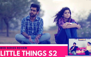 Binge Or Cringe: Is Little Things Season 2 As Relatable & Fresh As Its 1ST Part?