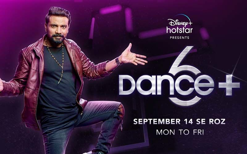 Dance+ Season 6: The Dance Reality Show Judged By Remo D'souza to Premier On 14th September On Disney+ Hotstar