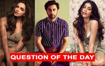 Would You Like To See Deepika Or Janhvi Opposite Ranbir In Luv Ranjan's Next?