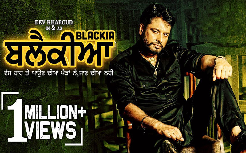 Dev Kharoud, Ihana Dhillon Starrer 'Blackia' Trailer Goes Viral, Crosses 1 Million Views On Youtube