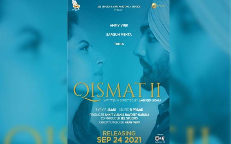Qismat 2: Sargun Mehta, Ammy Virk and Tania starrer film gets a release date