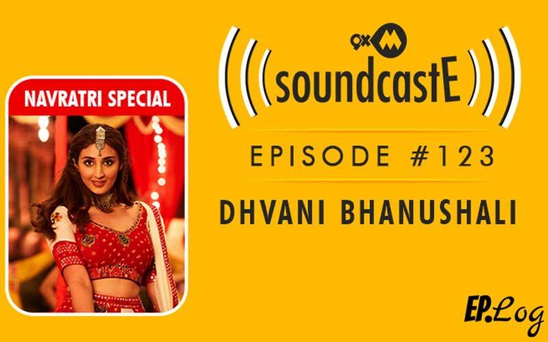 9XM SoundcastE: Episode 123 With Talented Singer And YouTube Sensation, Dhvani Bhanushali