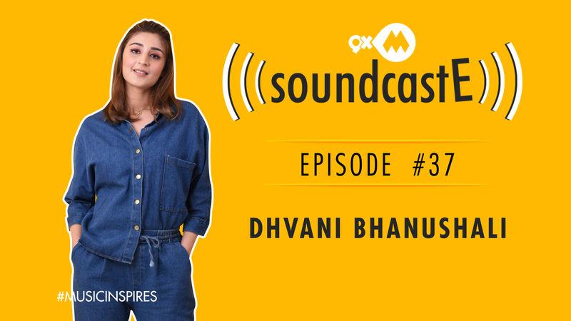 9XM SoundcastE- Episode 37 With Dhvani Bhanushali