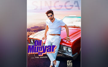 Dil Muteyar Da By Singga To Exclusively Play On 9X Tashan From February 13