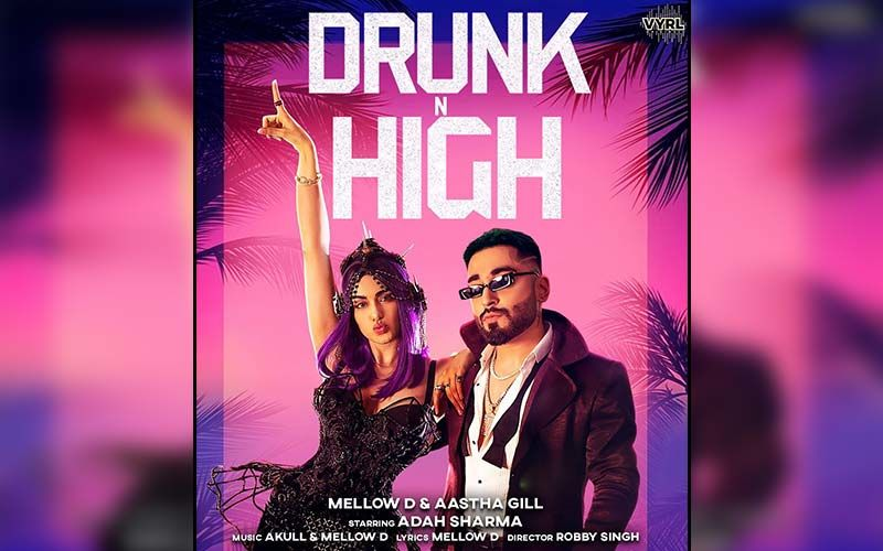 Drunk N High By Mellow D ft. Aastha Gill Exclusive On 9X Tashan