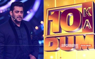 OH 'SHOOT'! Salman Khan Returns To 10 Ka Dum After 9 YEARS; Promo To Be Shot Tomorrow