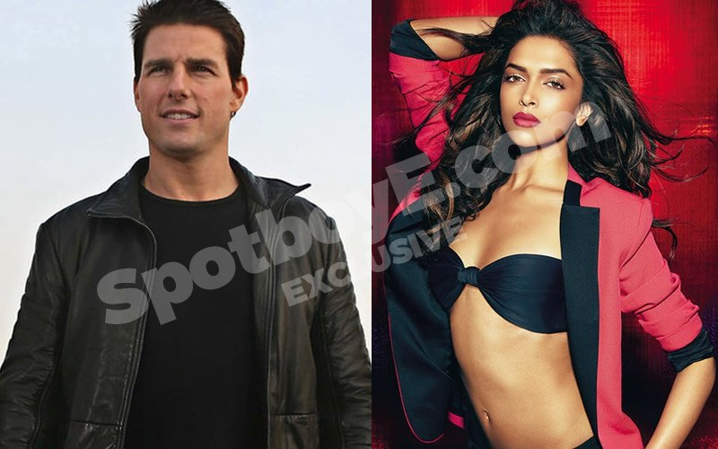 Tom Cruise will not dream about Deepika Padukone