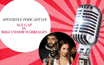 Podcast #36: Arjun-Malaika To Marry Soon! Can We Stop Judging Younger Men-Older Women Love Stories Please?