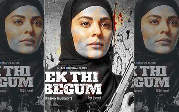 MX Player's Ek Thi Begum Trailer: Inspired By True Events, Show Reveals The Untold Story Of A Woman's Revenge Against A Gangster