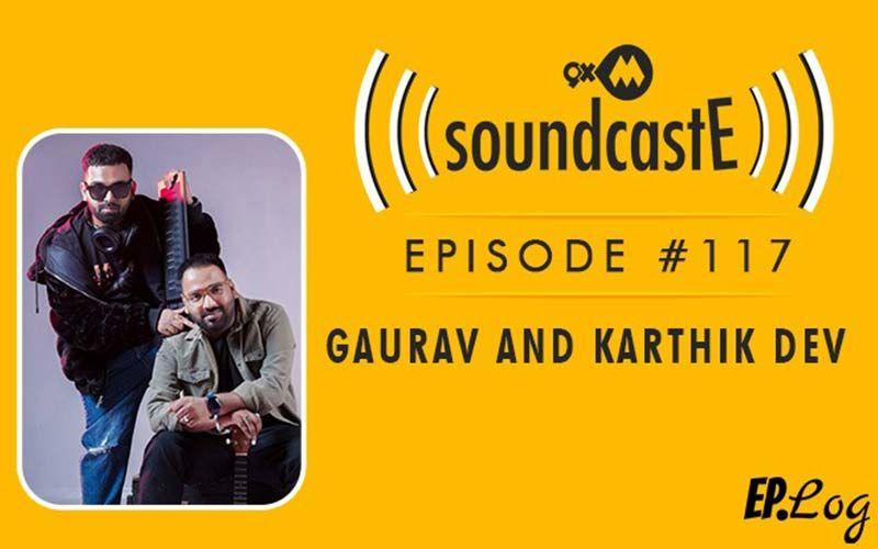 9XM SoundcastE: Episode 117 With Music Composer Duo, Gaurav Dev And Kartik Dev