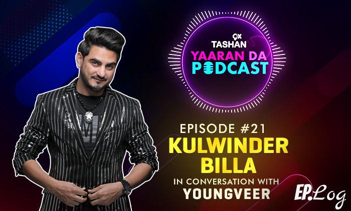 9X Tashan Yaaran Da Podcast: Episode 21 With Kulwinder Billa