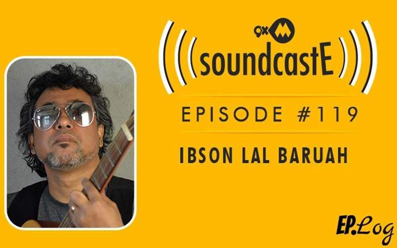 9XM SoundcastE: Episode 119 With Composer And Producer, Ibson Lal Baruah