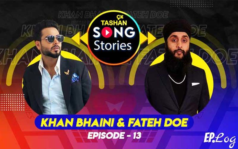 9X Tashan Song Stories: Episode 13 With Khan Bhaini and Fateh Doe