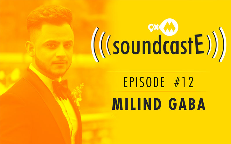 9XM SoundcastE – Episode 12 With Milind Gaba