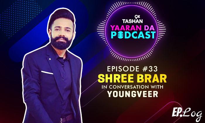 9X Tashan Yaaran Da Podcast: Episode 33 With Shree Brar