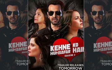 Kehne Ko Humsafar Hain 3 Teaser: Ronit Roy, Mona Singh, Gurdip Kohli Starrer Looks Intriguing, Trailer To Drop Tomorrow